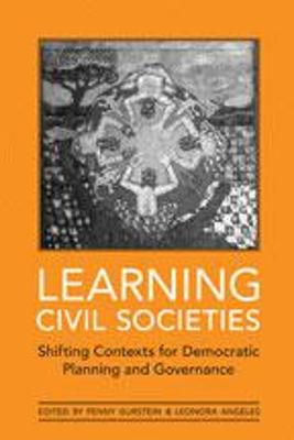 Learning Civil Societies: Shifting Contexts for Democratic Planning and Governance