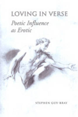 Loving in Verse: Poetic Influence as Erotic
