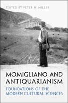 Momigliano and Antiquarianism: Foundations of the Modern Cultural Sciences