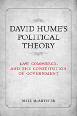 David Hume's Political Theory: Law, Commerce and the Constitution of Government