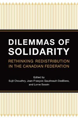 Dilemmas of Solidarity: Rethinking Distribution in the Canadian Federation