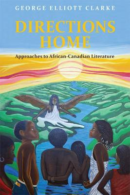 Directions Home: Approaches to African-Canadian Literature