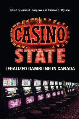 Casino State: Legalized Gambling in Canada