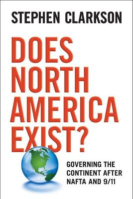 Does North America Exist?: Governing the Continent After NAFTA and 9/11