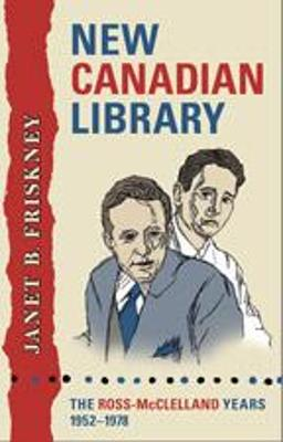 New Canadian Library: The Ross-McClelland Years, 1952-1978