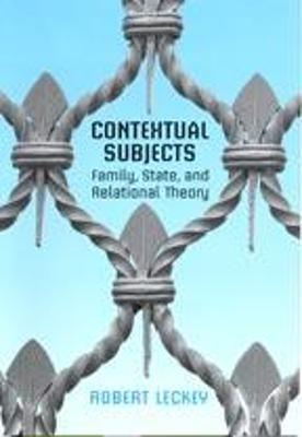 Contextual Subjects: Family, State, and Relational Theory