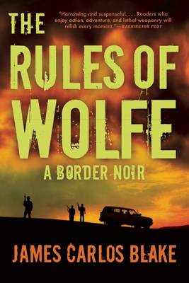 The Rules of Wolfe: A Border Noir