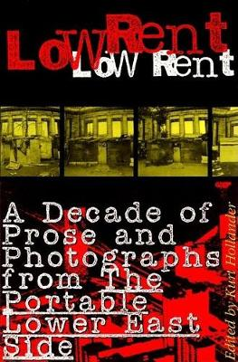 Low Rent: A Decade of Prose and Photographs from The Portable Lower East Side