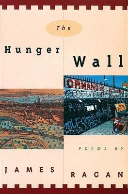 The Hunger Wall: Poems