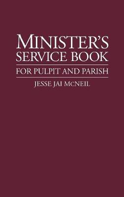 Minister's Service Book for Pulpit and Parish