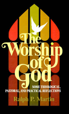 The Worship of God: Some Theological, Pastoral and Practical Reflections