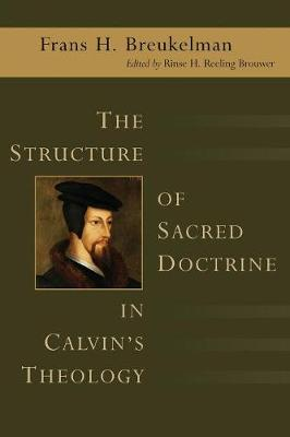 The Structure of Sacred Doctrine in Calvin's Theology