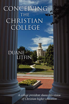 Conceiving the Christian College
