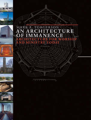 An Architecture of Immanence: Architecture for Worship and Ministry Today
