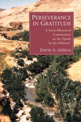 Perseverance in Gratitude: Socio-rhetorical Commentary on Hebrews