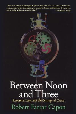 Between Noon and Three: Romance, Law and the Outrage of Grace