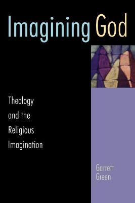Imagining God: Theology and the Religious Imagination