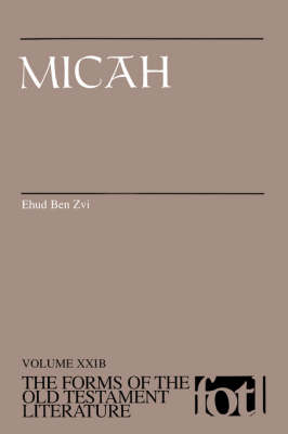Micah F.O.T.L.: Form-critical Commentary on Micah