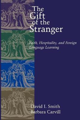 The Gift of the Stranger: Faith, Hospitality and Foreign Language Learning