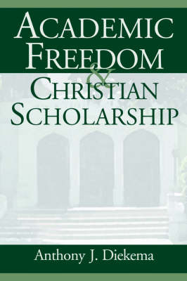 Academic Freedom and Christian Scholarship