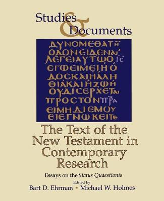 The Text of the New Testament in Contemporary Research: Essays on the Status Quaestionis Bart D. Ehrman