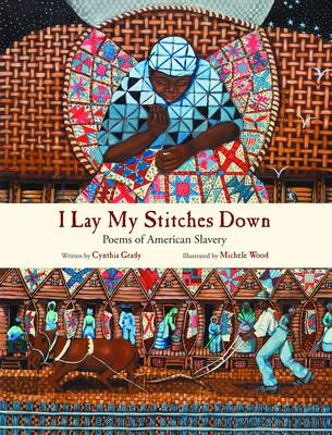 I Lay My Stitches Down: Poems of American Slavery