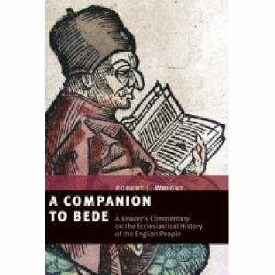 A Companion to Bede: A Reader's Commentary on the Ecclesiastical History of the English