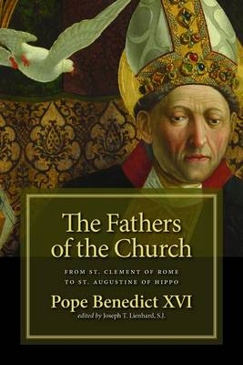 The Fathers of the Church: Catecheses - St. Clement of Rome to St. Augustine of Hippo