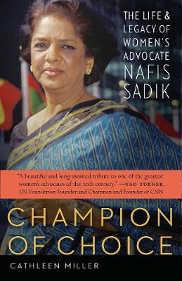 Champion of Choice: The Life and Legacy of Women's Advocate Nafis Sadik