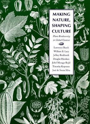 Making Nature, Shaping Culture: Plant Biodiversity in Global Context