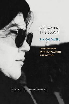 Dreaming the Dawn: Conversations with Native Artists and Activists