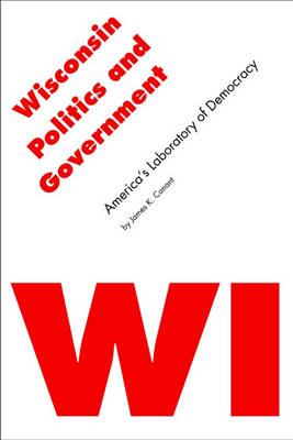 Wisconsin Politics and Government: America's Laboratory of Democracy