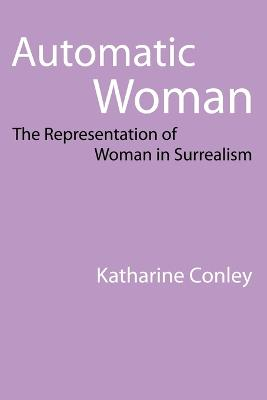 Automatic Woman: The Representation of Woman in Surrealism