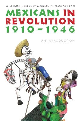 Mexicans in Revolution, 1910-1946: An Introduction