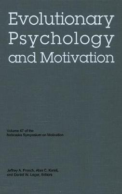 Nebraska Symposium on Motivation, 2000, Volume 47: Evolutionary Psychology and Motivation
