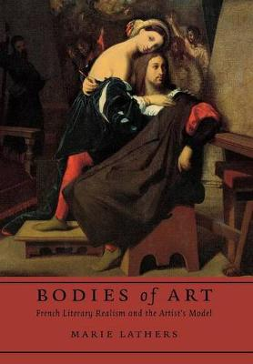 Bodies of Art: French Literary Realism and the Artist's Model