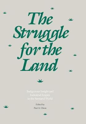 The Struggle for the Land: Indigenous Insight and Industrial Empire in the Semiarid World