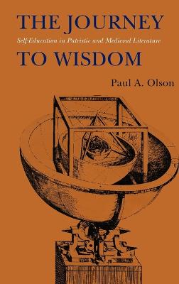 The Journey to Wisdom: Self-Education in Patristic and Medieval Literature