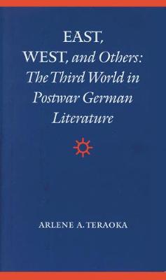 East, West, and Others: The Third World in Postwar German Literature