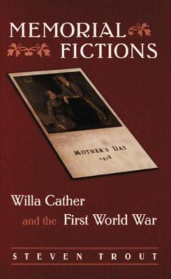 Memorial Fictions: Willa Cather and the First World War