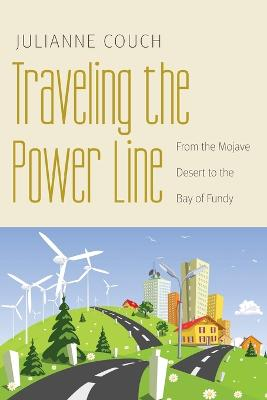 Traveling the Power Line: From the Mojave Desert to the Bay of Fundy