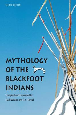 Mythology of the Blackfoot Indians, Second Edition