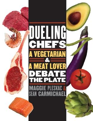 Dueling Chefs: A Vegetarian and a Meat Lover Debate the Plate