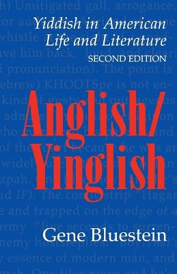 Anglish/Yinglish: Yiddish in American Life and Literature, Second Edition