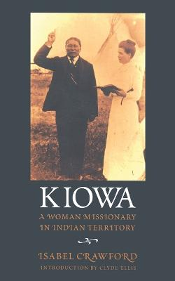 Kiowa: A Woman Missionary in Indian Territory