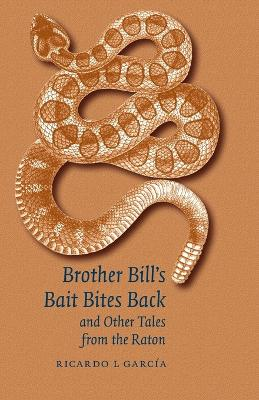 Brother Bill's Bait Bites Back and Other Tales from the Raton