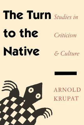 The Turn to the Native: Studies in Criticism and Culture