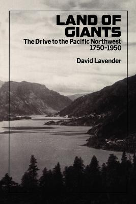 Land of Giants: The Drive to the Pacific Northwest, 1750-1950