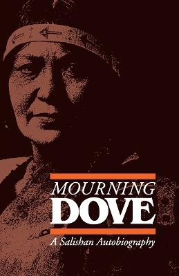Mourning Dove: A Salishan Autobiography