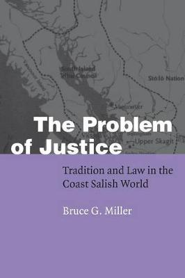 The Problem of Justice: Tradition and Law in the Coast Salish World